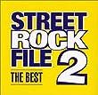 STREET ROCK FILE THE BEST 2