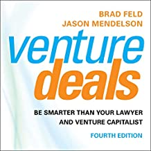 Venture Deals, 4th Edition: Be Smarter than Your Lawyer and Venture Capitalist