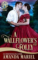 A Wallflower's Folly: Fated for a Rogue , Book 1 (Fortunes of Fate)