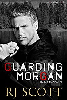 Guarding Morgan (Sanctuary Book 1) by [Scott, RJ]