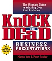 Knock 'Em Dead Business Presentations