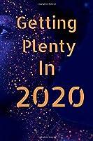 Getting Plenty In 2020