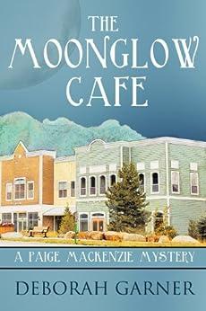 The Moonglow Cafe by [Garner, Deborah]