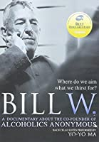 Bill W. - A Documentary About the Co-founder of Alcoholics Anonymous