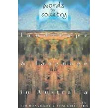 Words for Country: Landscape & Language in Australia: Landscape and Language in Australia