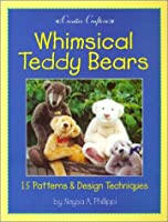 Whimsical Teddy Bears: 15 Patterns & Design Techniques (Creative Crafters)