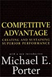 Competitive Advantage: Creating and Sustaining Superior Performance (English Edition)