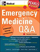 Emergency Medicine Q And A: Pearls of Wisdom, Second Edition