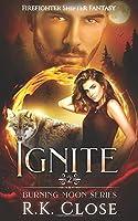 Ignite: Firefighter Shifter Fantasy (Burning Moon)