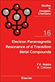 Electron Paramagnetic Resonance of d Transition Metal Compounds (Studies in Inorganic Chemistry)