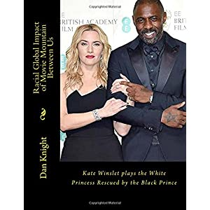 Racial Global Impact of Movie Mountain Between Us: Kate Winslet Plays the White Princess Rescued by the Black Prince