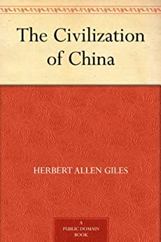 The Civilization of China by [Giles, Herbert Allen]