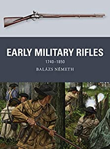 Early Military Rifles: 1740–1850 (Weapon Book 76) (English Edition)