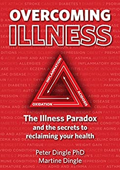 Overcoming Illness. The Illness Paradox and the secrets to reclaiming your health. by [Dingle, Peter , Dingle, Martine]
