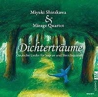 NIKU-9011 詩人の夢 ソプラノと弦楽四重奏によるドイツ歌曲集 / 白川深雪(ソプラノ)& ミラージュ・クァルテット