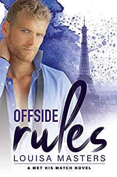 Offside Rules: A Met His Match Novel by [Masters, Louisa]
