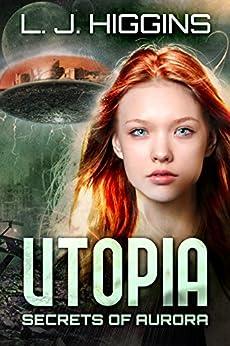 Utopia (Secrets of Aurora Book 1) by [Higgins, L.J.]