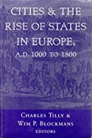 Cities And The Rise Of States In Europe, A.d. 1000 To 1800