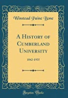 A History of Cumberland University: 1842-1935 (Classic Reprint)