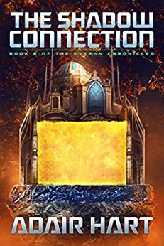 The Shadow Connection: Book 6 of the Evaran Chronicles by [Hart, Adair]