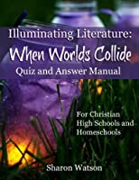 Illuminating Literature: When Worlds Collide Quiz and Answer Manual [並行輸入品]