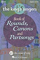 The King's Singers Book of Rounds, Canons and Partsongs: K's the Colour of Song