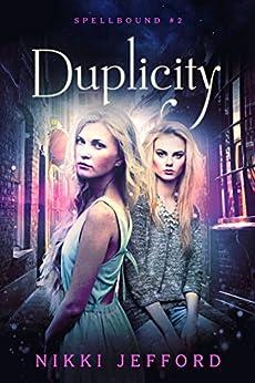 Duplicity (Spellbound Trilogy #2) (Spellbound series) by [Jefford, Nikki]
