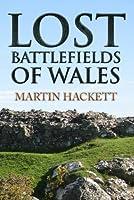 Lost Battlefields of Wales