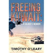 Freeing Kuwait: A Soldier'S Memoir