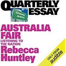 Quarterly Essay 73: Australia Fair: Listening to the Nation