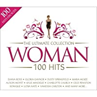 The Ultimate Collection 100 Hits: Woman