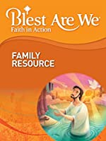 Blest Are We Faith in Action Grade 5 Family Resource