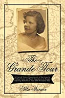 The Grande Tour: A United States Department of the Army's Civilian Career and Travel Experiences in Europe Following World War II, June 1949–november 1951