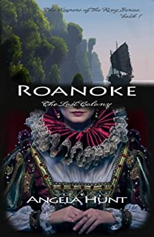 Roanoke (The Keepers of the Ring Book 1) by [Hunt, Angela, Angela Elwell Hunt]