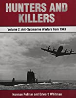 Hunters and Killers: Anti-Submarine Warfare from 1943