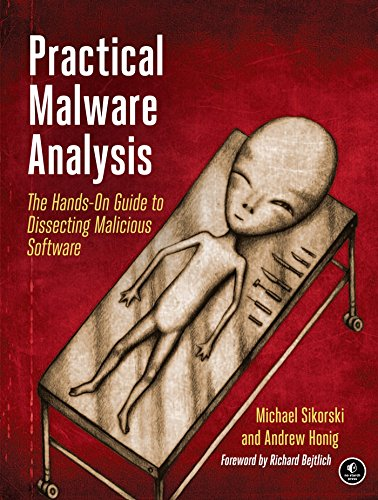 Practical Malware Analysis: A Hands-On Guide to Dissecting Malicious Software