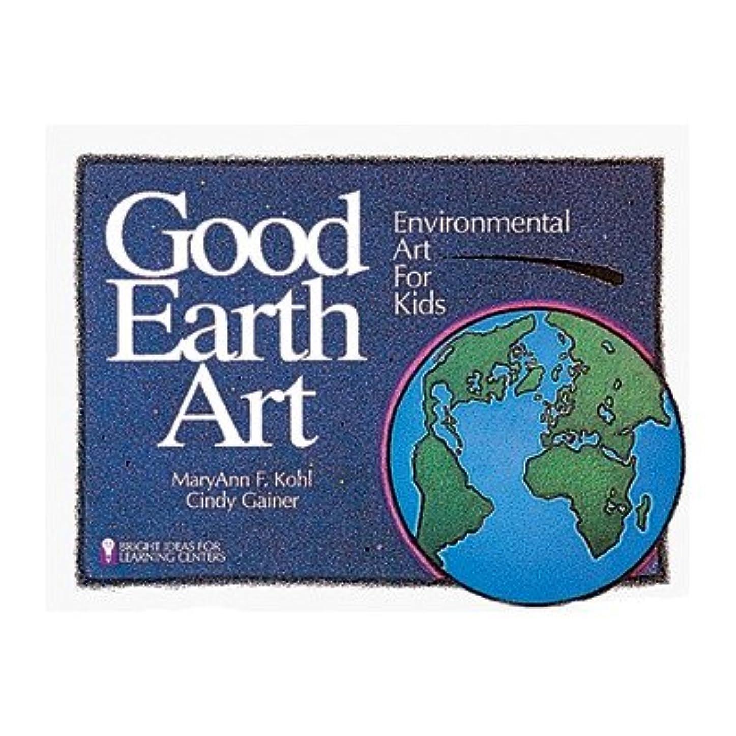 燃料吸い込む失礼Good Earth Art: Environmental Art for Kids (Bright Ideas for Learning (TM))