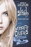 The Salvation: Unseen (The Vampire Diaries)