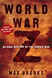World War Z: An Oral History of the Zombie War