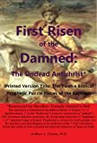 First Risen of the Damned: The Undead Antichrist*, Section XII- The Rider on the White Horse Returns: Revelation 19, Zechariah 8-14, and Ezekiel 38-39: ... and Bibliography) (English Edition)