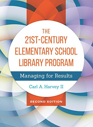 Download The 21st-Century Elementary School Library Program: Managing for Results 1440842442