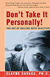 Don't Take It Personally: The Art of Dealing with Rejection (English Edition)