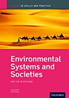 Environmental Systems and Societies: For the IB Diploma (Oxford Ib Skills and Practice)