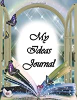 My IDEAS Journal: A Fun and Unique Way for Writing Your Ideas & Journaling. Beautifully lined pages with borders to Fill in the Blank Diary Ideas Note Book poems and quotes. Perfect Gift for Anniversary or any other Occasion.