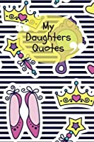 My Daughters Quotes: Princess Notebook | Record The Funny Cheeky Silly Positive & Shocking Things Your Children Say | Memorable Collection Journal x 9 Small Paperback (Parenting) (Volume 9) [並行輸入品]