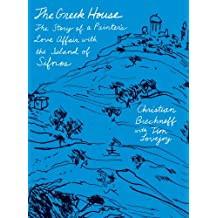The Greek House: The Story of a Painter's Love Affair with the Island of Sifnos