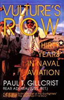 Vulture's Row: Thirty Years of Naval Aviation (Schiffer Military/Aviation History)