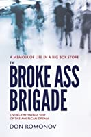 The Broke Ass Brigade: The Savage Side of the American Dream