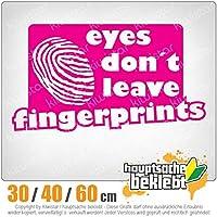 Eyes do not leave fingerprints - 3つのサイズで利用できます 15色 - ネオン+クロム! ステッカービニールオートバイ