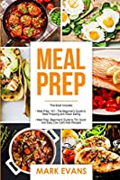 Meal Prep: 2 Manuscripts - Beginner's Guide to 70+ Quick and Easy Low Carb Keto Recipes to Burn Fat and Lose Weight Fast & Meal Prep 101: The Beginner's Guide to Meal Prepping and Clean Eating